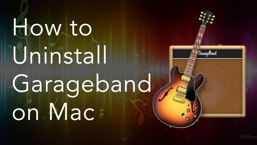 How to uninstall garageband from your mac how to