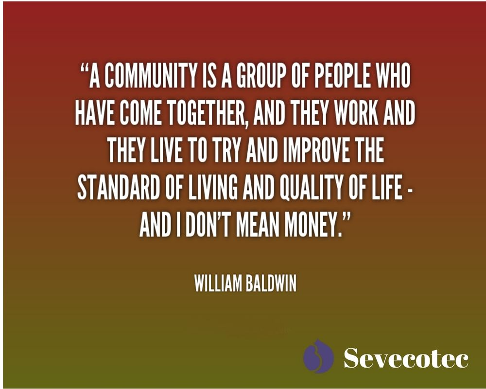 Community Quotes A Community Is A Group Of People Who Have Come Together And They