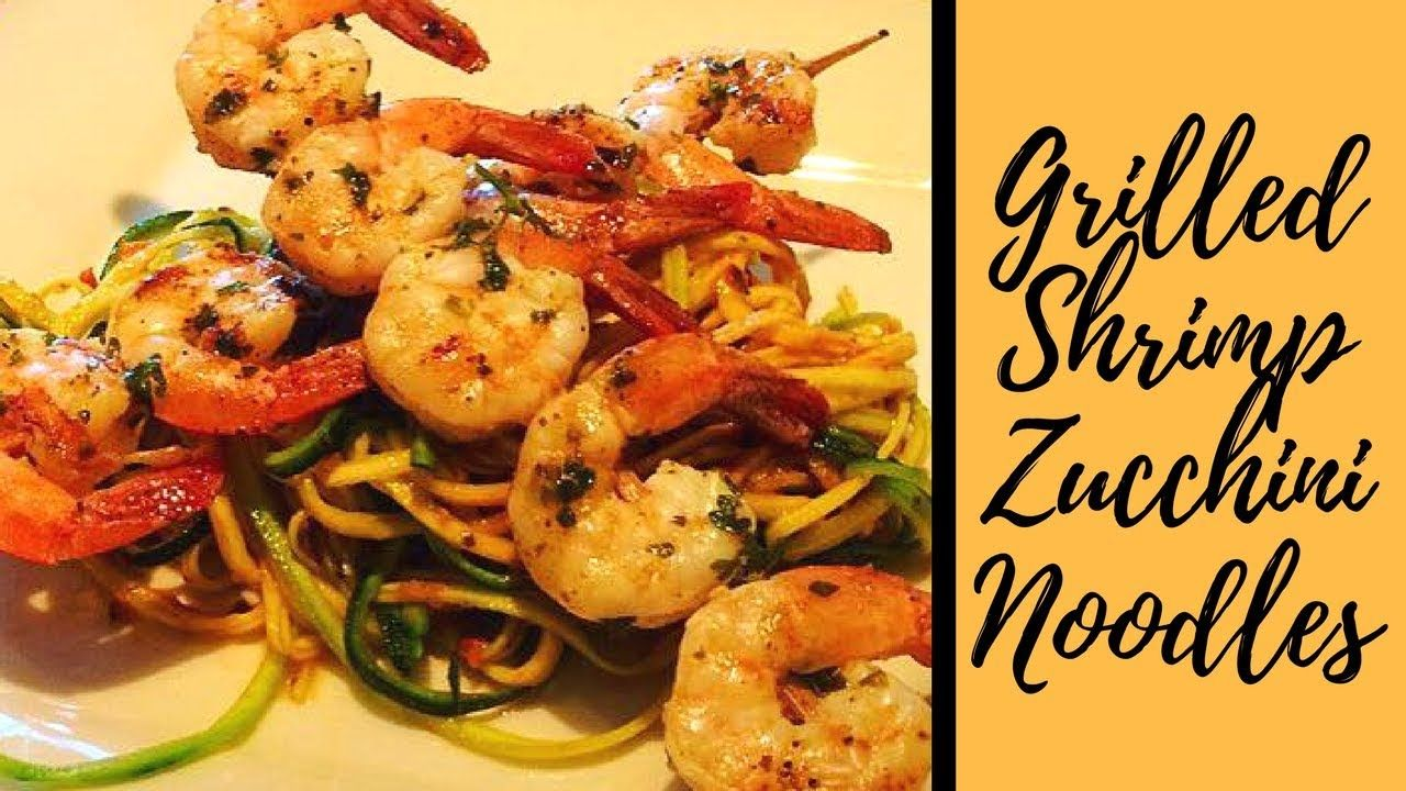 Grilled shrimp zucchini noodles youtube food foodie cooking grilled shrimp zucchini noodles youtube food foodie cooking recipes forumfinder Images