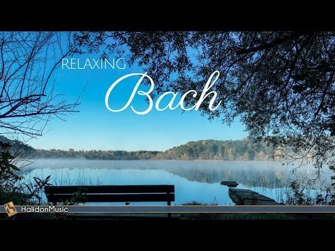 72) Bach - Classical Music for Relaxation - YouTube