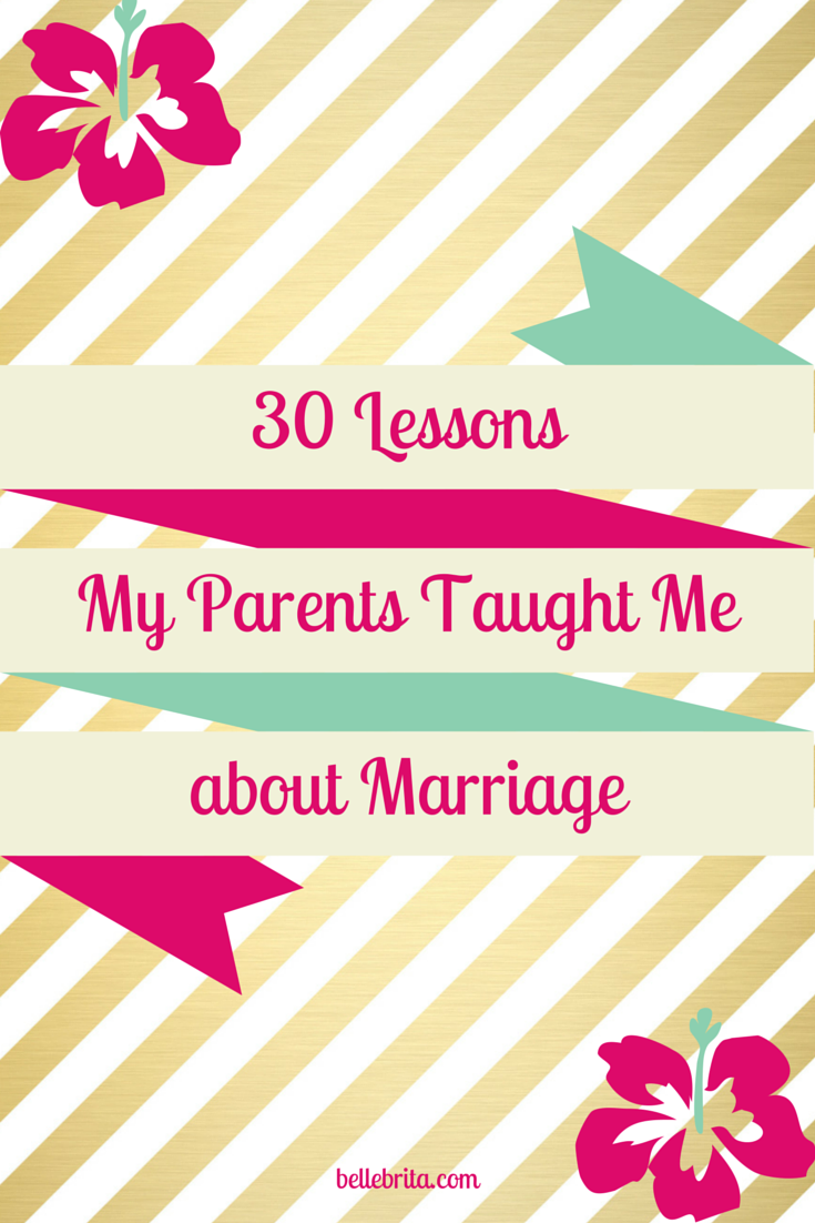 30 Lessons My Parents Taught Me about Marriage | MARRIAGE ...