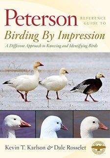 Review Peterson Reference Guide To Birding By Impression A Different Approach To Knowing And Identifying Birds Identifying Birds Bird Reference