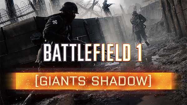 Battlefield 1 S Free Giant S Shadow Dlc Is Now Available On
