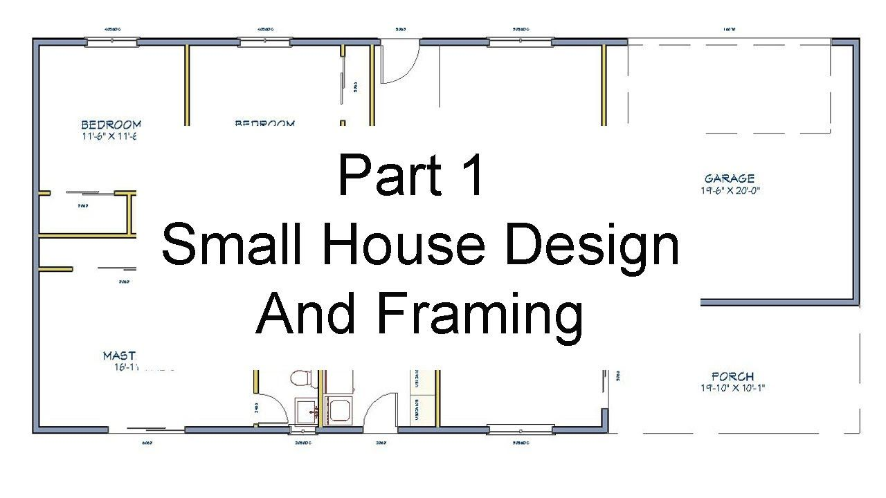 Part 1 Floor Plan Measurements Small House Design And Framing Youtube Floor Plan Design House Design House Floor Plans