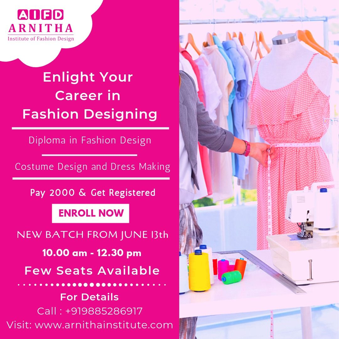 Admissions Are Open New Batch From June 13th Arnitha Institute Of Fashi Diploma In Fashion Designing Career In Fashion Designing Fashion Designing Institute