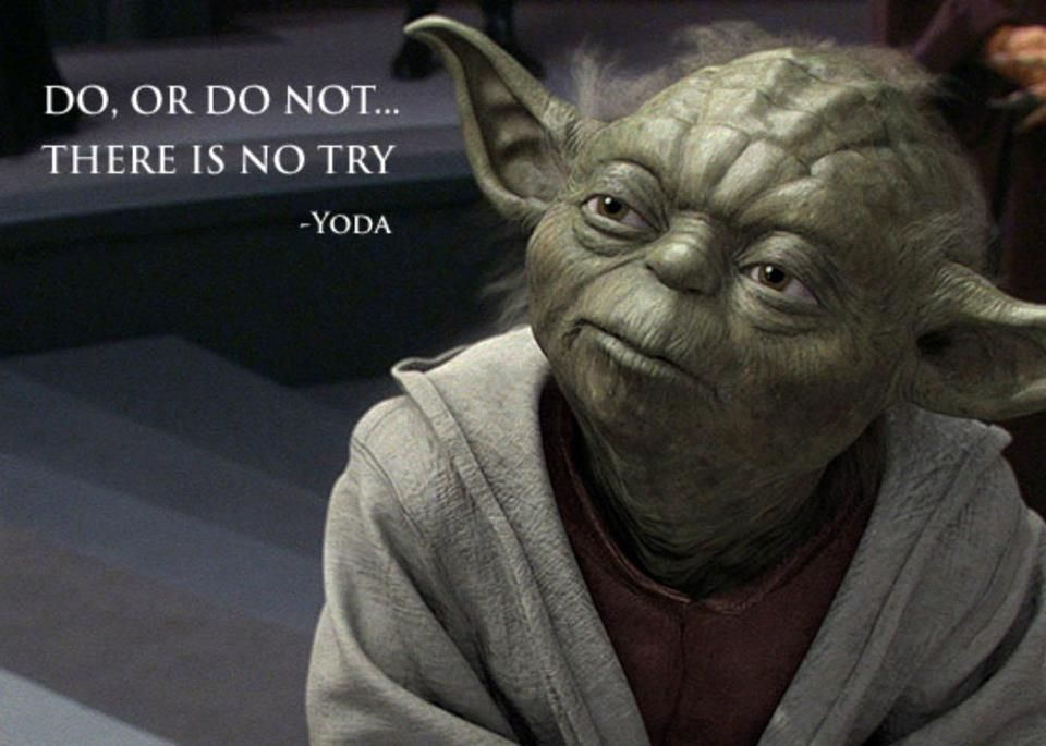 Do Or Do Not There Is No Try Yoda Quote Quotes Pinterest