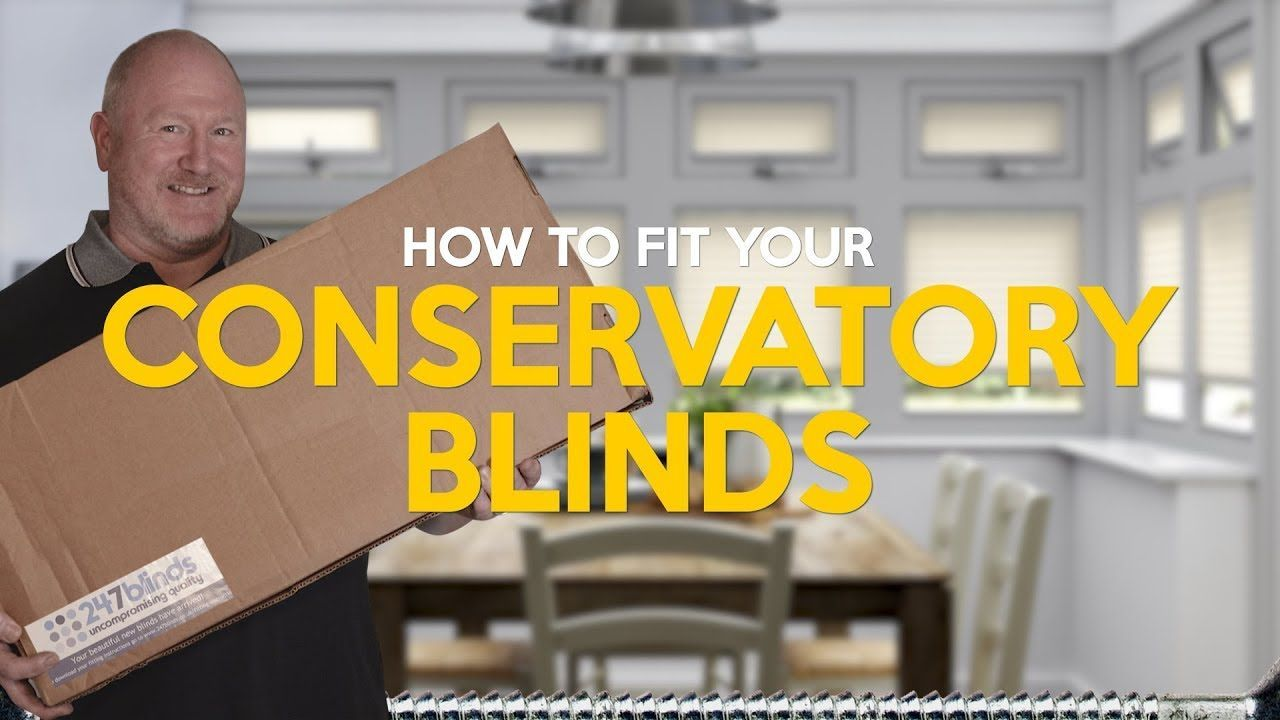 Conservatory blind fitting tips decor tips www