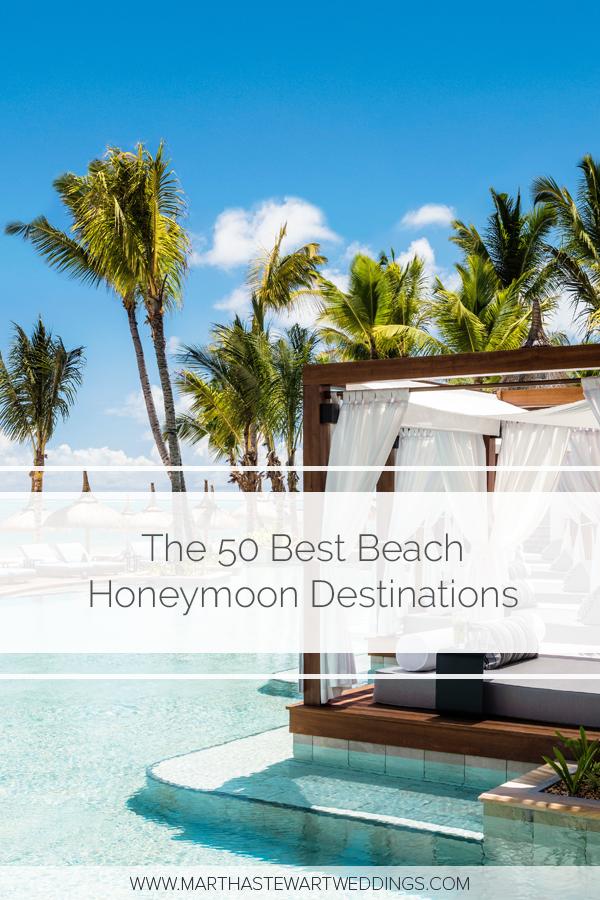 The 50 Best Beach Honeymoon Destinations Tropical Honeymoons
