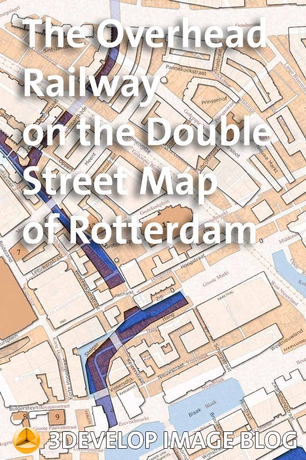 The Overhead Railway on the Double Street Map of Rotterdam Rotterdam
