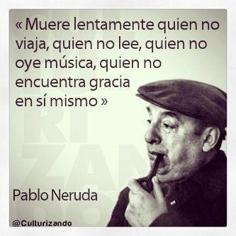 Hay Que Además De Lo Demás Reirse De Uno Mismo Neruda