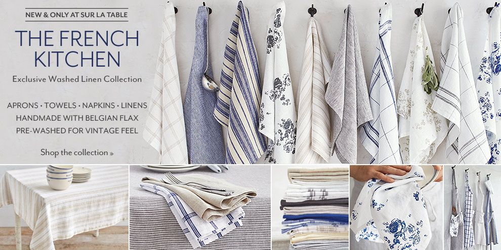 New And Only At Sur La Table The French Kitchen Exclusive Washed Linen