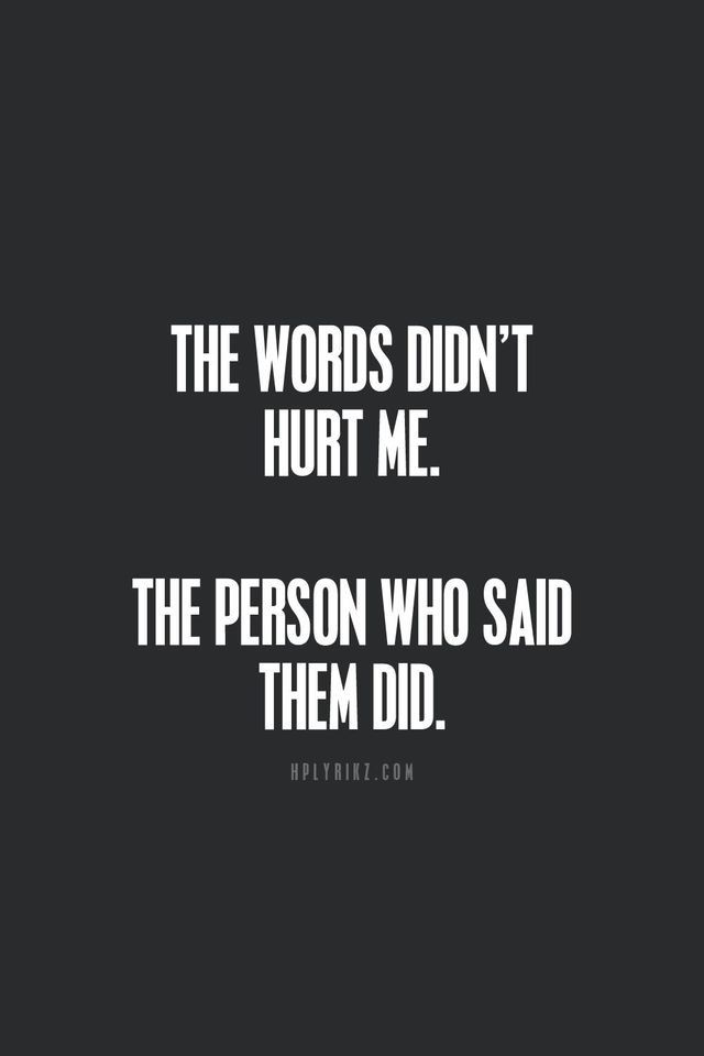 Only you haven't said any words to me. That is enough to hurt me.