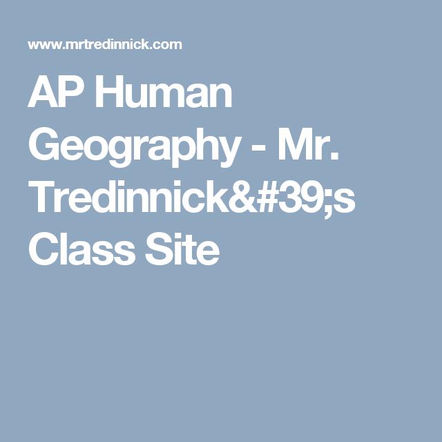 Ap Human Geography Mr Tredinnick 39 S Clas Site Your Dissertation