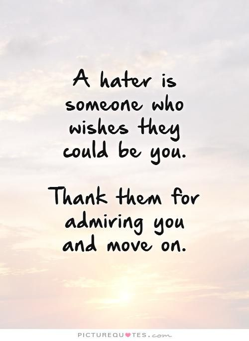 Thanks Moving On Jealousy Quotes Jealousy Quotes Haters Quotes About Haters