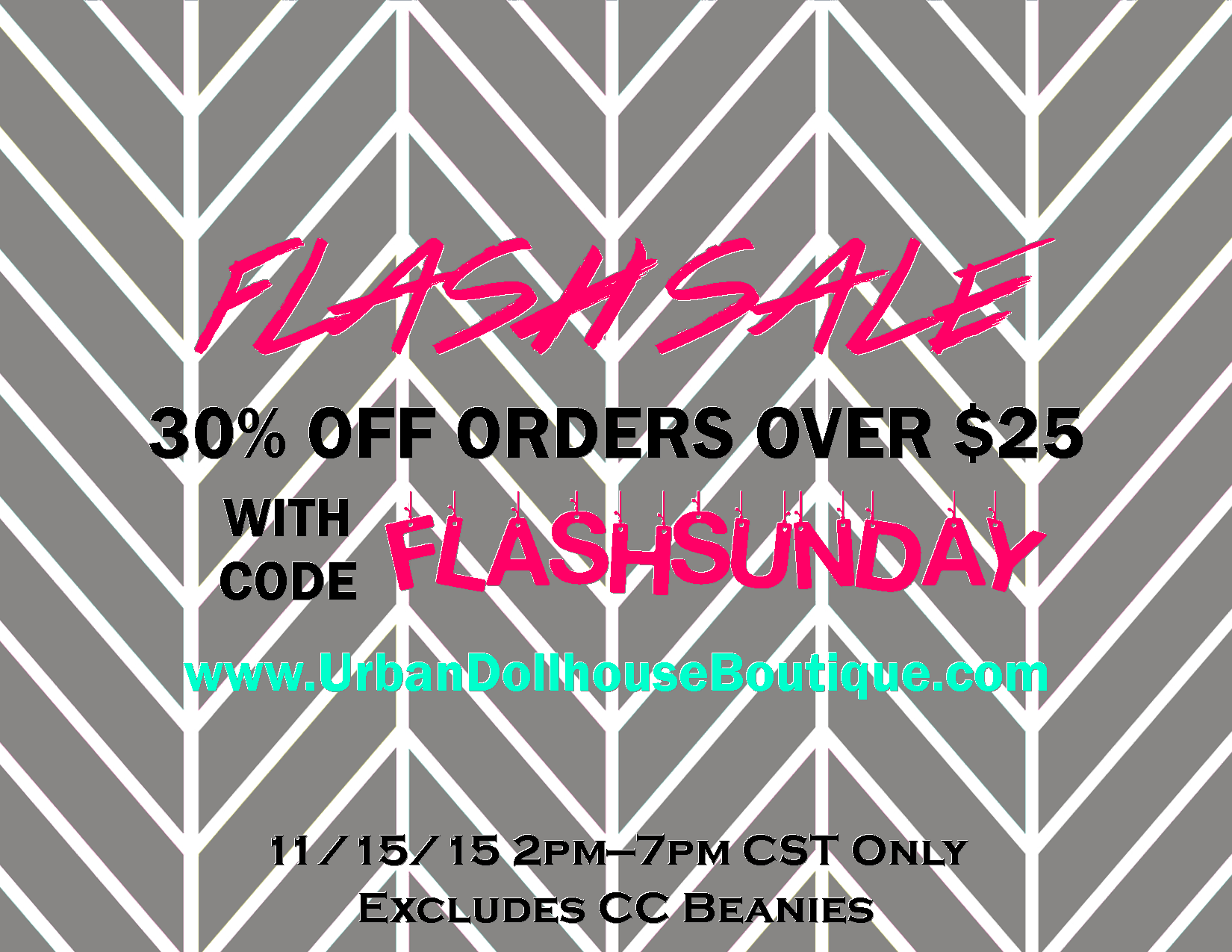 TODAY at www.UrbanDollhouseBoutique.com from 2pm to 7pm CST only! Save 30% off everything (except CC Beanies) with code FLASHSUNDAY!!! EnJoY!