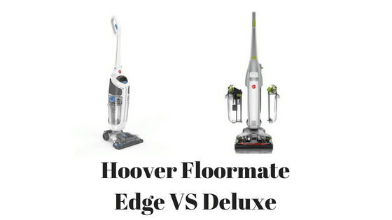 Hoover Floormate Edge Vs Deluxe With Comparison Chart Hoover Floormate Hoover Best Vacuum