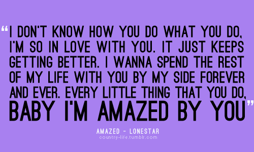Amazed by Lonestar...Husband and I renewed our vows for our 25th anniversary...he is so sweet and romantic...danced me down the aisle to this song! Not many dry eyes left in the house!