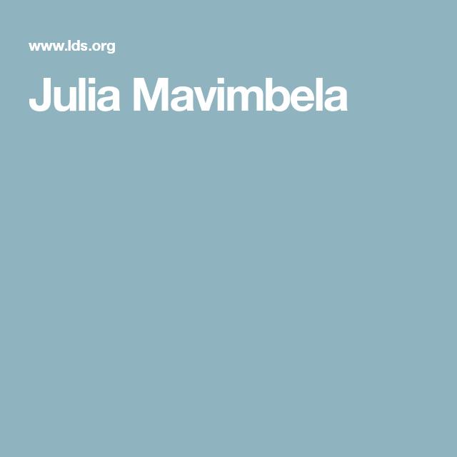 Julia Mavimbela The church of jesus christ, Healing, Lds org