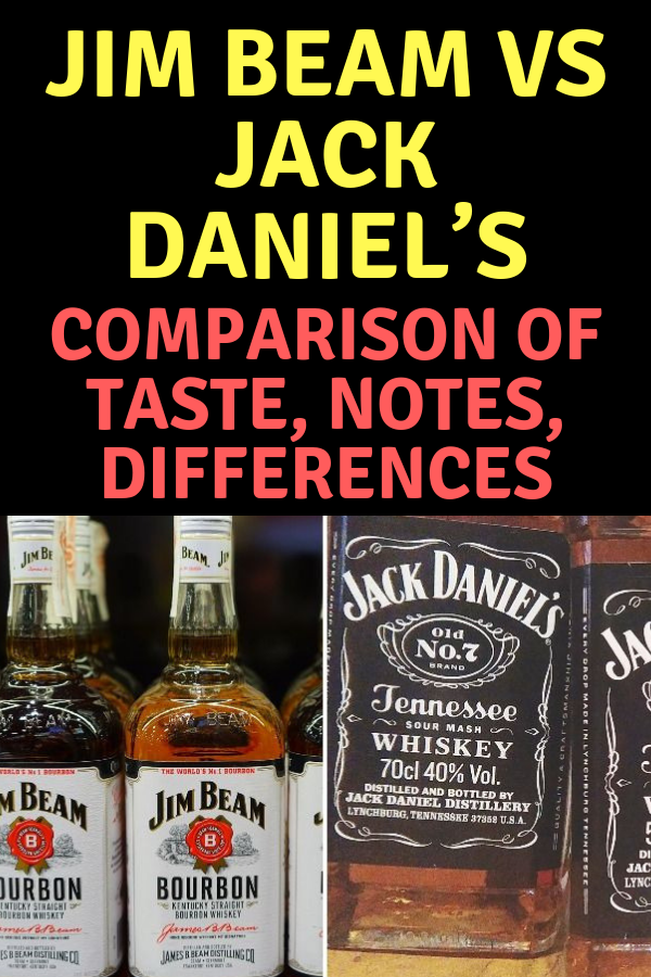 Jim Beam Vs Jack Daniel S Comparison Of Taste Notes Differences Jim Beam Jim Beam Recipes Jack Daniels