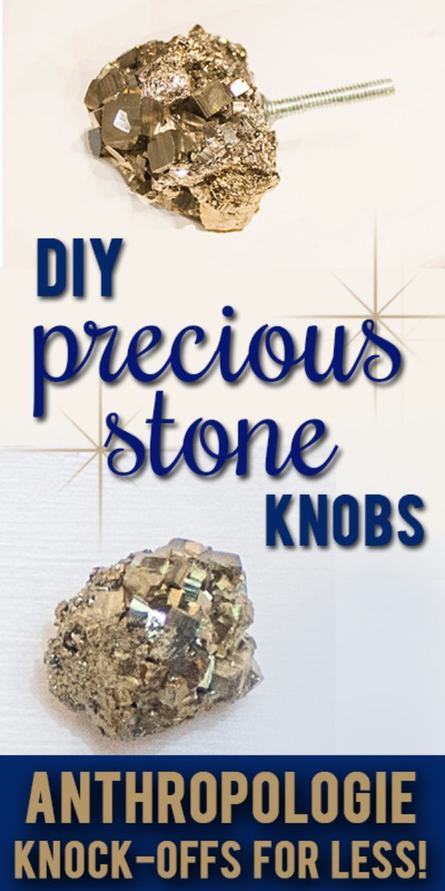 Anthropologie DIY Hacks, Clothes, Sewing Projects and Jewelry Fashion - Pillows, Bedding and Curtains - Tables and furniture - Mugs and Kitchen Decorations - DIY Room Decor and Cool Ideas for the Home | DIY Precious Stone Knobs | diyprojectsfortee...
