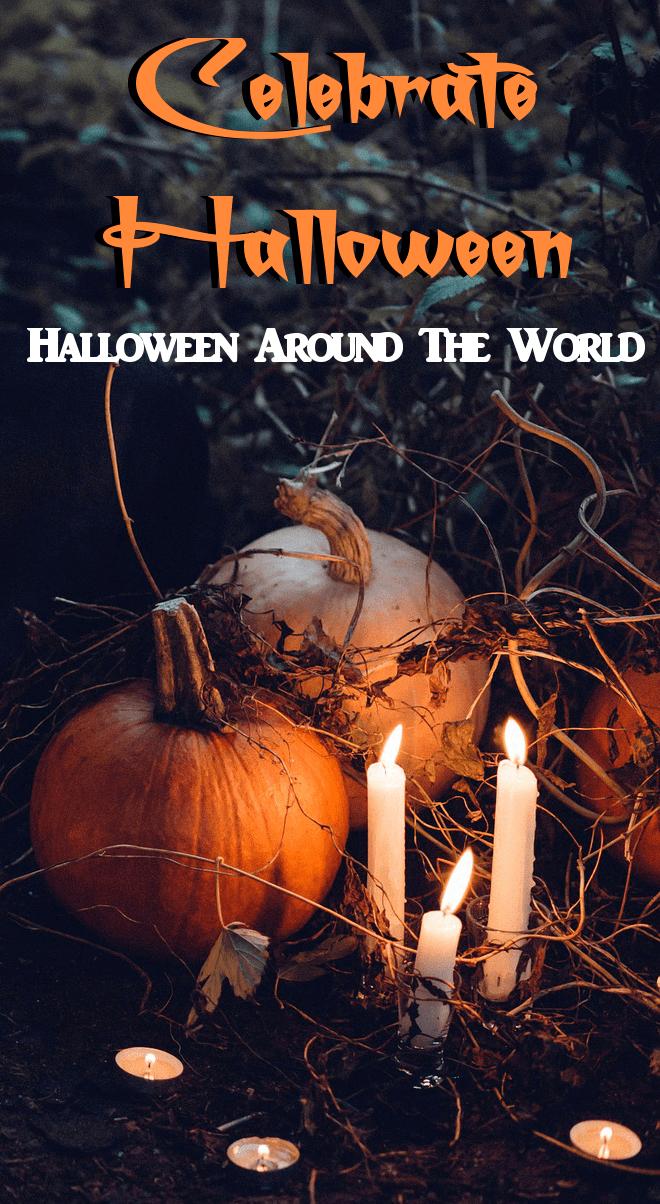 Celebrate Halloween Halloween Around the World
