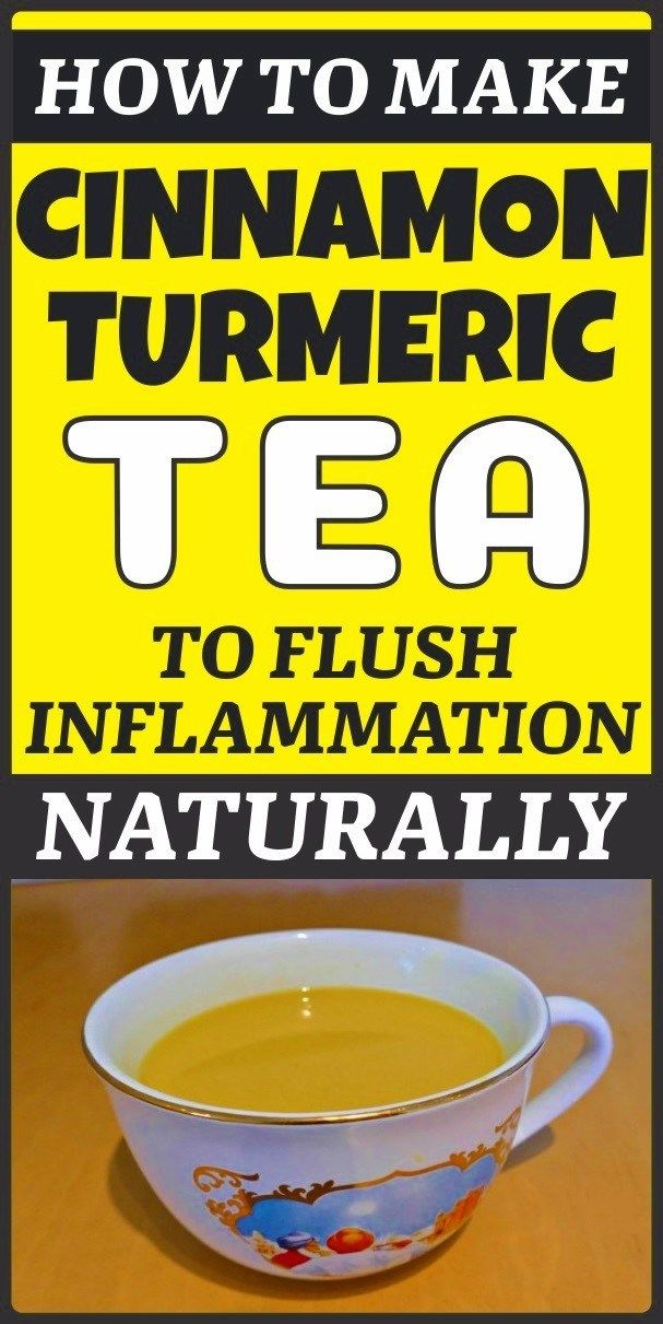 HOW CINNAMON AND TURMERIC TEA CAN FLUSH INFLAMMATION NATURALLY - Modernife #naturalcures