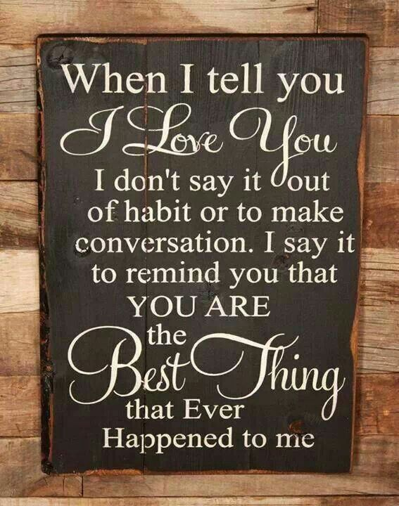 I love my husband so very much Told you so, Sayings