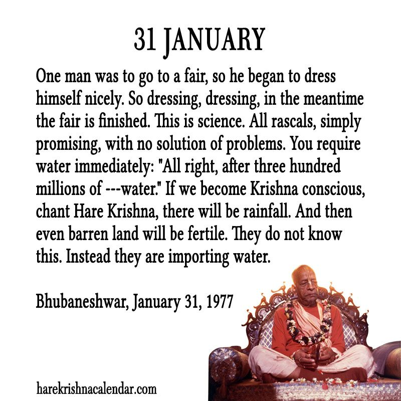 31 January  For full quote go to: http://quotes.iskcondesiretree.com/31-january/  Subscribe to Hare Krishna Quotes: http://harekrishnaquotes.com/subscribe/