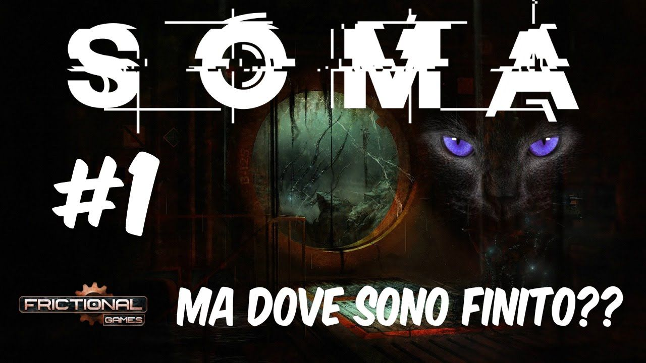 SOMA PS4 GAMEPLAY WALKTHROUGH EP.1 Ma dove sono finito???