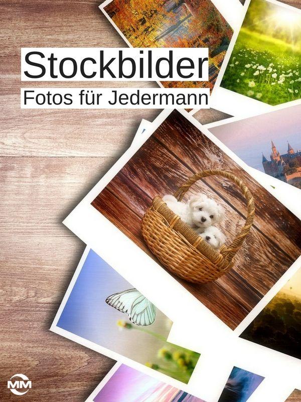 Stockbilder – Fotos für Jedermann: Stockbilder. Es gibt sie zu jedem…