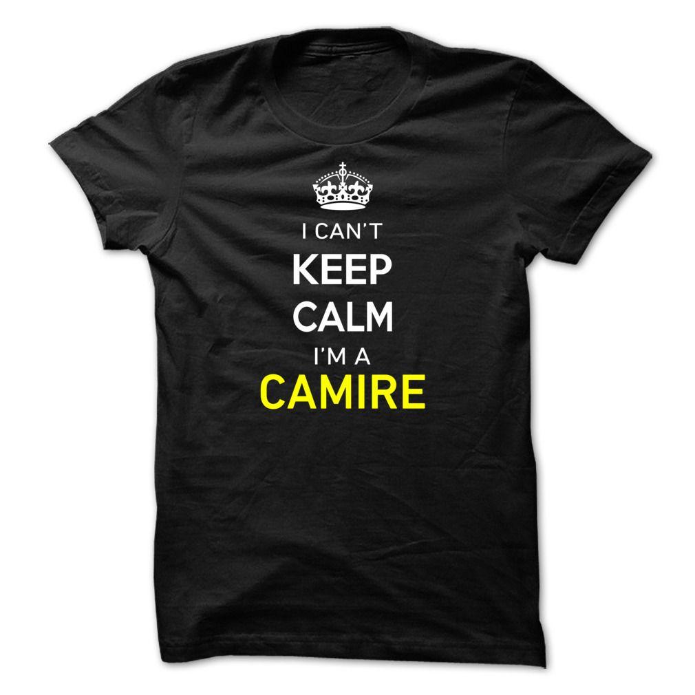 (New Tshirt Great) I Cant Keep Calm Im A CAMIRE [Top Tshirt Facebook] Hoodies