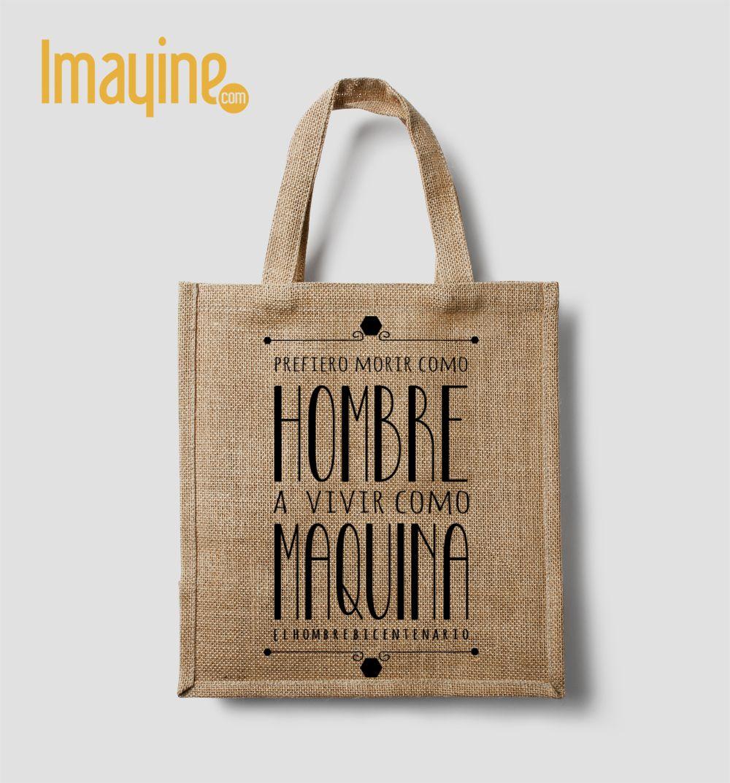 9cc57a8a5 Bolsos de Tela con frases | bolsos vinil | Jute bags, Bags y Eco ...