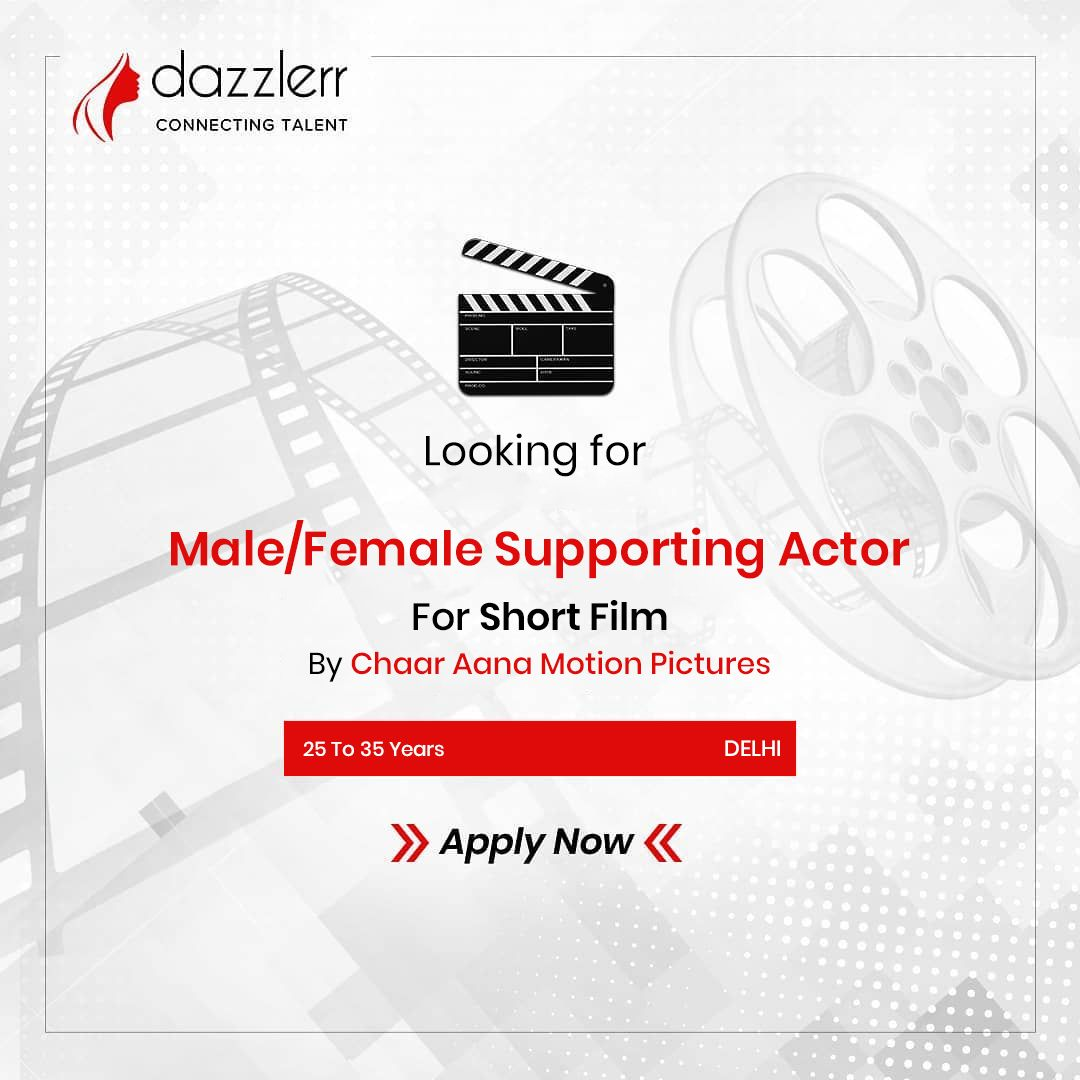 Male/Female Supporting Actor Required For Short Film . . . We are looking for fresher and experienc