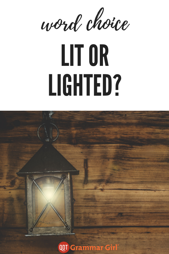 Lit Or Lighted Commonly Confused Words Grammar English