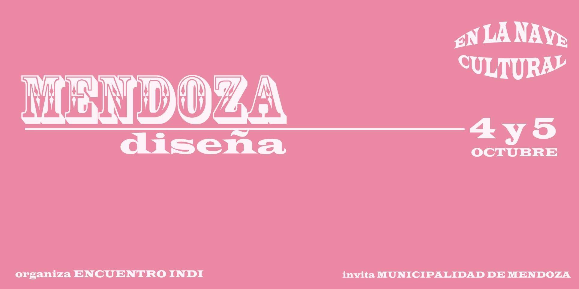 Mendoza diseña @ Nave cultural - 04-Octubre https://www.evensi.com/mendoza-disena-nave-cultural/132016091