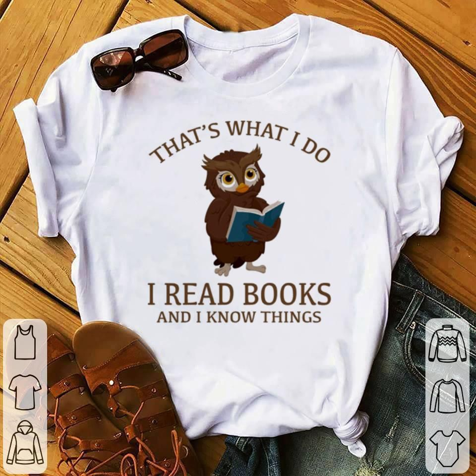 Awesome Owl Thats What I Do I Read Books And I Know Things Shirt