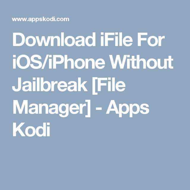Download iFile For iOS/iPhone Without Jailbreak [File Manager