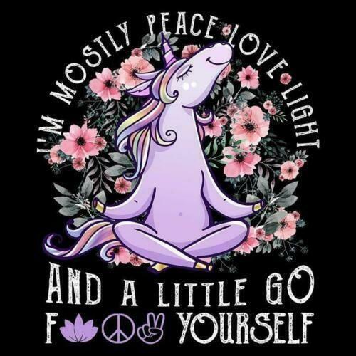 Yoga Unicorn I M Mostly Peace Love Light A Little Go F Yourself Ladies T Shirt Ebay Unicorn Quotes Funny Unicorn Quotes Funny Unicorn Memes