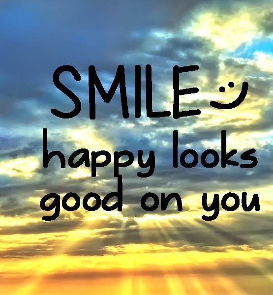 Smile Happy Looks Good On You Happy Day Quotes Smile Quotes 100 Happy Days