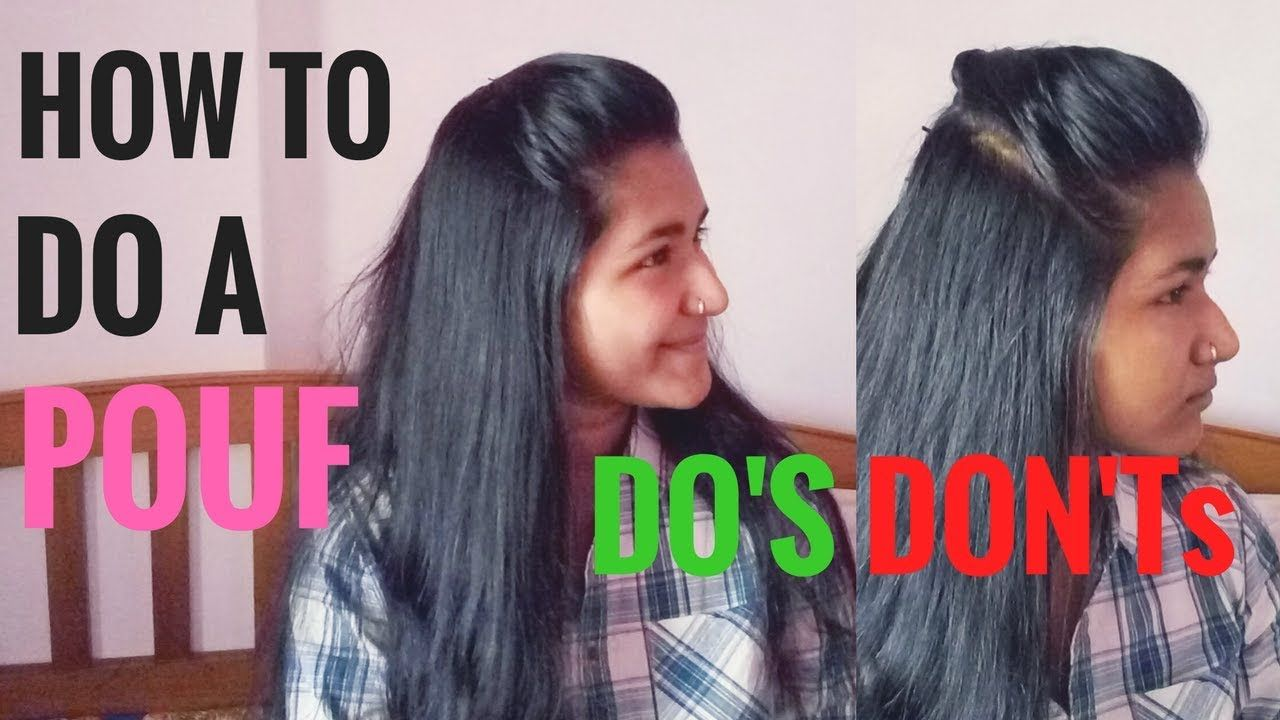 How To Do A Pouf Do S And Dont S Long Hair Styles Hair Styles Hairstyle Youtube