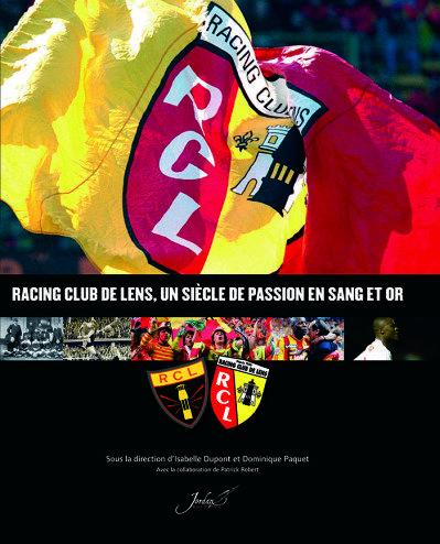 Racing Club de Lens, un siècle de passion en sang et en or