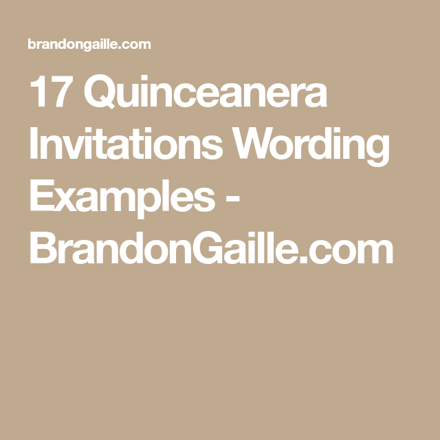 17 Quinceanera Invitations Wording Examples Quinceanera Invitations