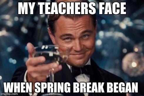 Funny Birthday Memes For Teachers : Memes about spring break memes teacher tired and