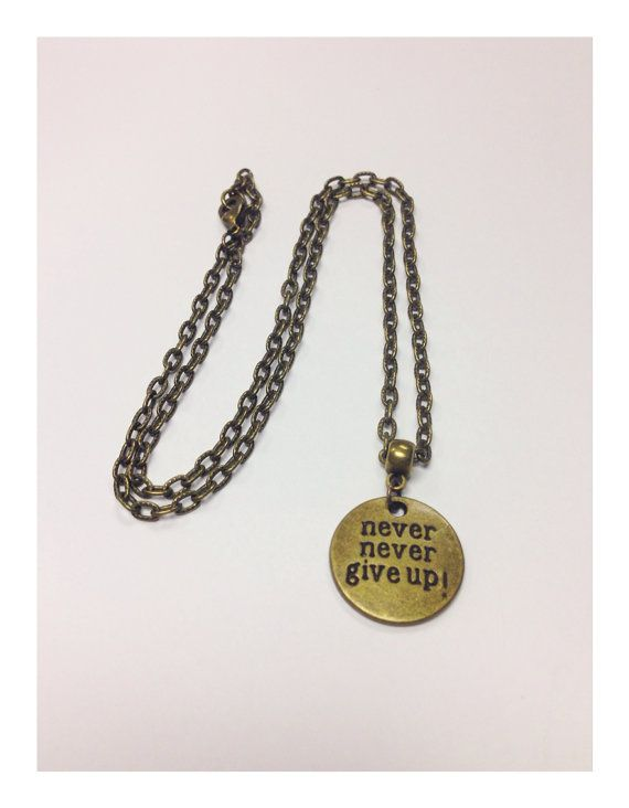 Never Give Up Bronze Charm Motto Necklace by AllThingsJolie78