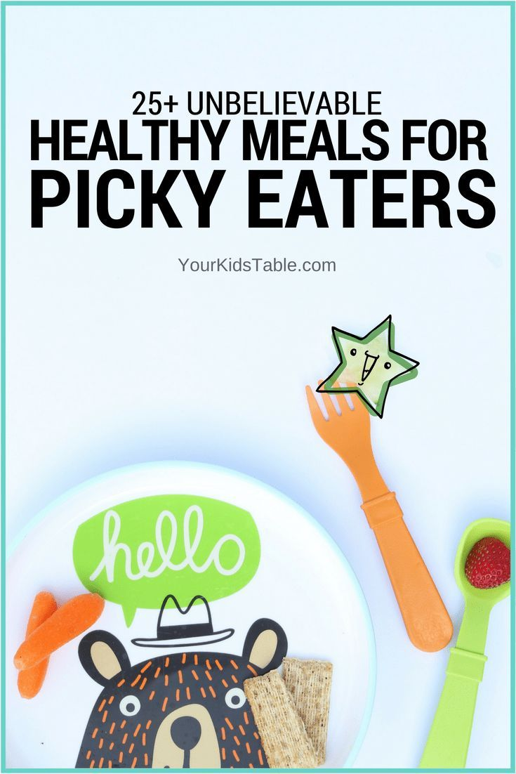 Unbelievably easy healthy meals for picky eaters (+ free printable) images