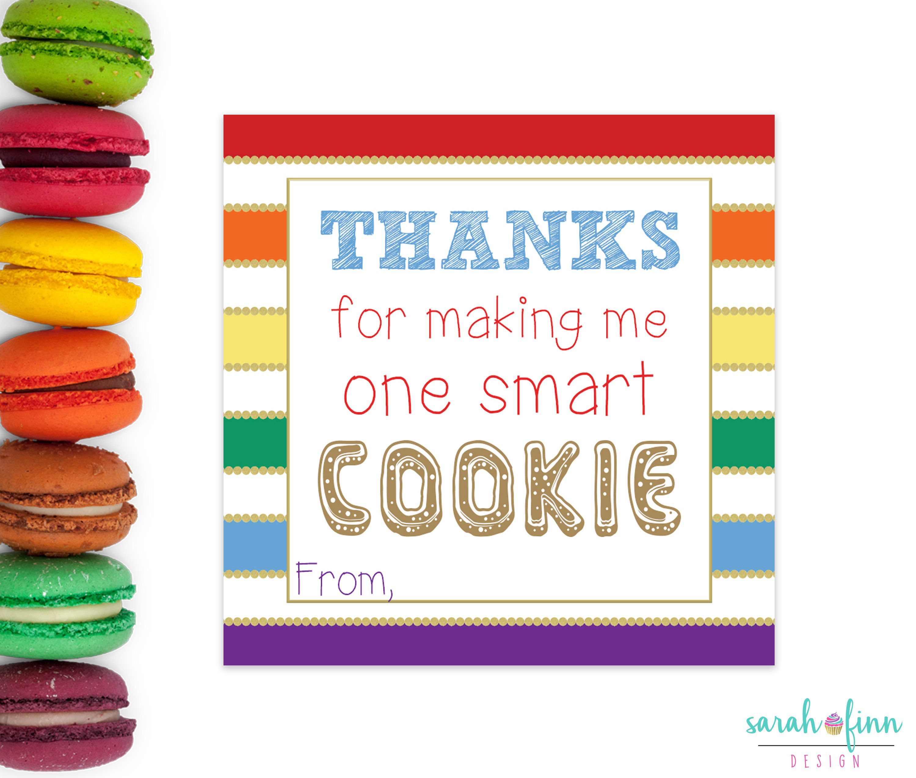 photo regarding Smart Cookie Printable identify Instructor Appreciation Owing for Creating Me Just one Good Cookie
