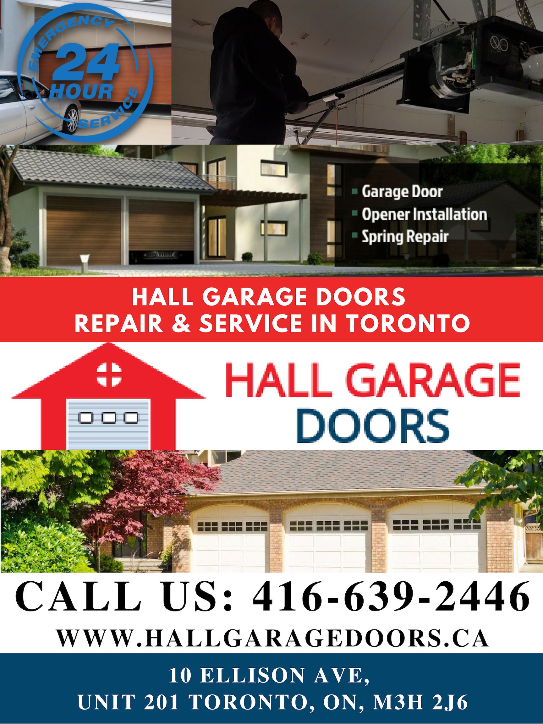 Hall Garage Doors Is The Leading Garage Door Company In Toronto Providing Garage Door Services Such As New Installation Garage Door Repair Garage Door Opener Installation Garage Doors