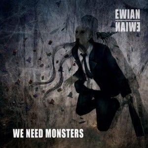 Ewian - We need Monsters 4/5 Sterne