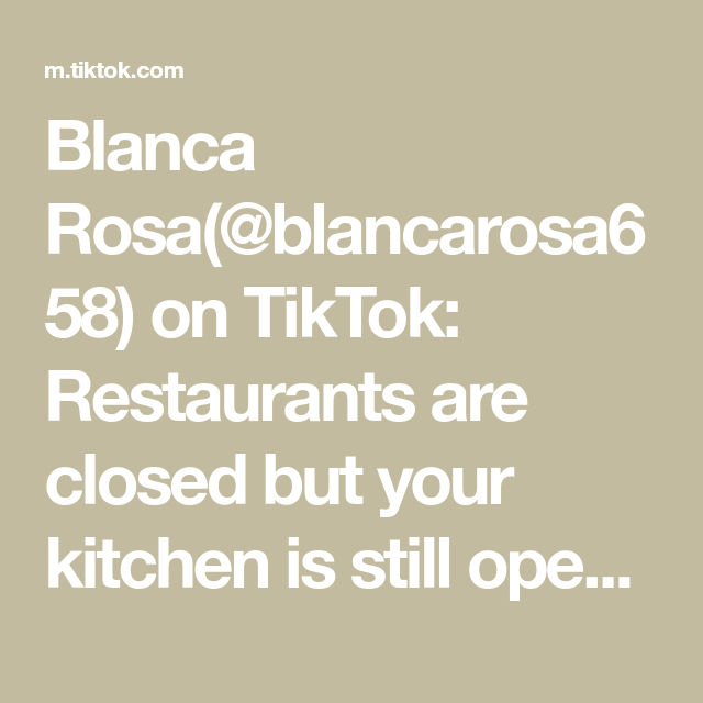 Blanca Rosa Blancarosa658 On Tiktok Restaurants Are Closed But Your Kitchen Is Still Open Cook With A Little More Love Gordon Ramsay Cooking Restaurant