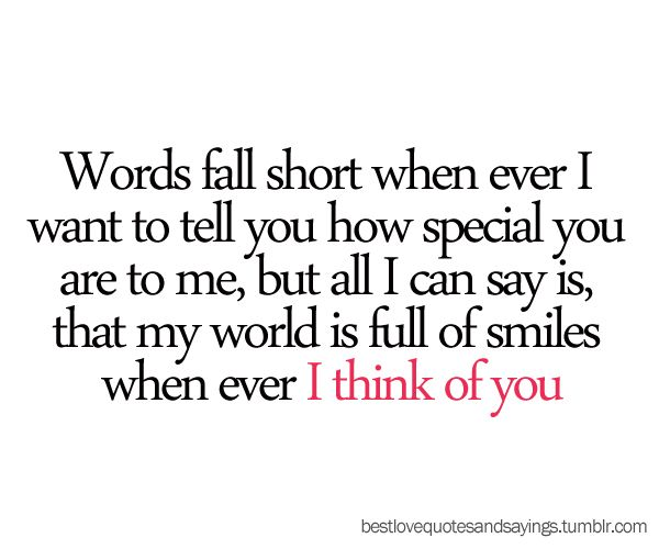 Words Fall Short When Ever I Want To Tell You How Special You Are To